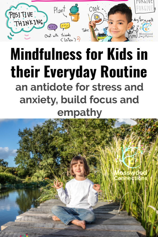 Mindfulness for Kids in their Everyday Routine - an antidote for stress and anxiety, and booster of empathy #mosswoodconnections