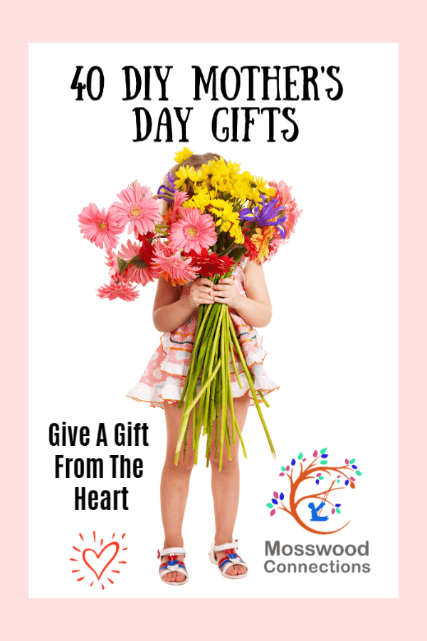 40 DIY Gifts for Mothers Day that come straight from the heart! Kids will love to create their own Mother's Day present for mom #mosswoodconnections #crafts #parenting  #mothersday #DIY #homemadegift