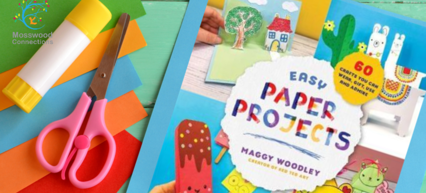 Easy Paper Projects: 60 Crafts You Can Wear, Gift, Use and Admire #mosswoodconnections