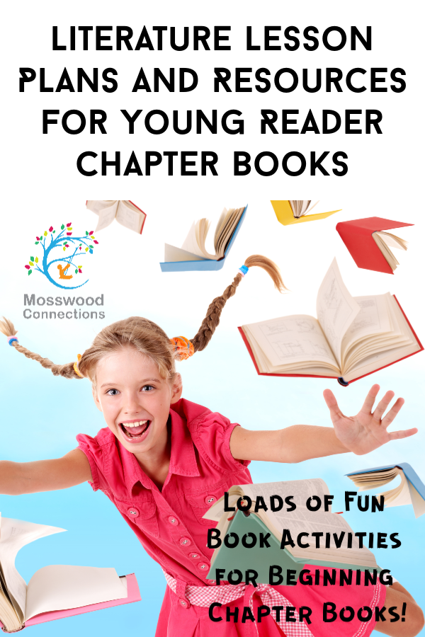 Literature Lesson Plans and Resources for Young Reader Chapter Books #mosswoodconnections  #education #literacy #chapterbooks #bookunit #teacherguide #lessonplan