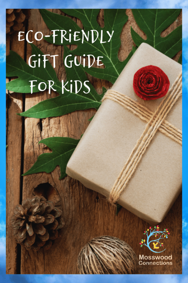 Eco-Friendly Gifts Guide for Kids #mosswoodconnections #giftguide #kids #ecofriendly #environmentallyfriendly #sustainableliving