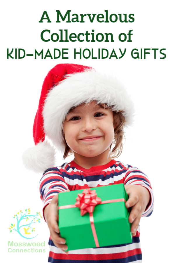 An Absolutely Awesome Collection of Kid Made Holiday Gifts #Craftsforkids #mosswoodconnections  #kidmadegift