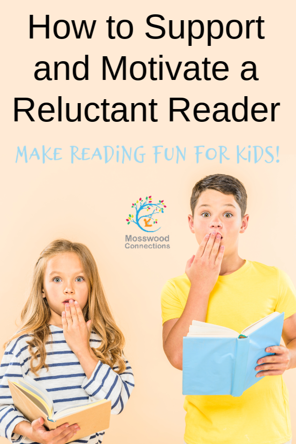 How to Support and Motivate a Reluctant Reader #mosswoodconnections
