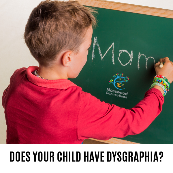 Does Your Child Have Dysgraphia_ Symptoms, Treatment, and Accommodations #mosswoodconnections #parenting #dysgraphia #handwriting #finemotor #learningdisability