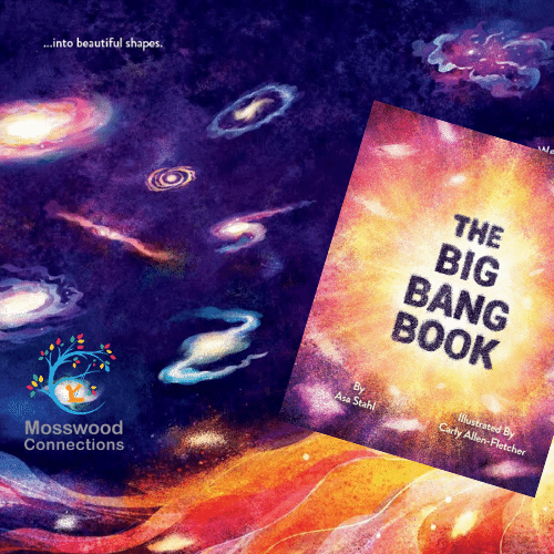 The Big Bang Book and Unit Study #mosswoodconnections #bigbang #science #STEM #picturebooks #unitstudy #homeschooling #teacherresource #curriculumguide