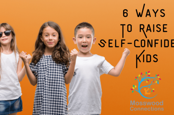 6 Ways To Raise Self-Confident Kids