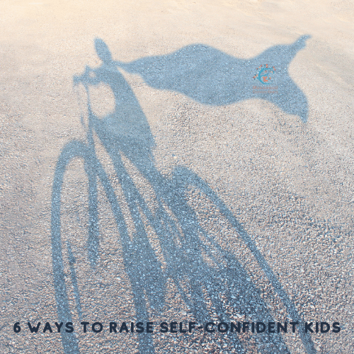 6 Ways To Raise Self-Confident Kids #mosswoodconnections #parenting #raisingconfidentkids #positiveparenting