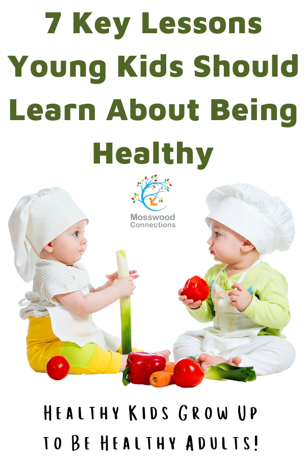 7 Key Lessons Young Kids Should Learn About Being Healthy #mosswoodconnections #healthykids #parenting