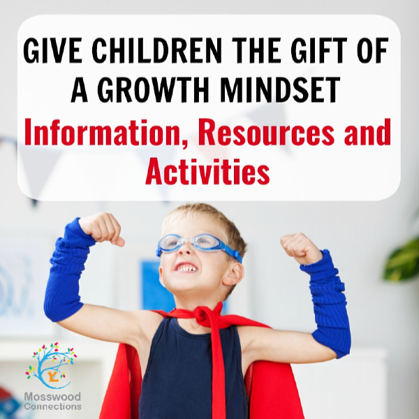 Give Your Child the Gift of a Growth Mindset #mosswoodconnections #growthmindset #parenting #education